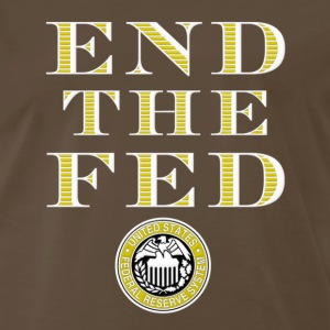 End The Fed Federal Reserve T-Shirts - Men's Premium T-Shirt
