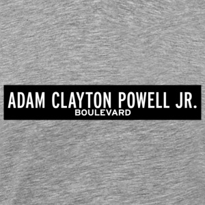 Adam Clayton Powell Jr Boulevard New York T-shirt - Men's Premium T-Shirt