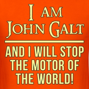 Atlas Shrugged I Am John Galt Motor of the World T-Shirts - Men's T-Shirt