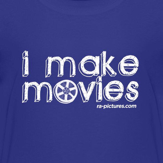 I MAKE MOVIES