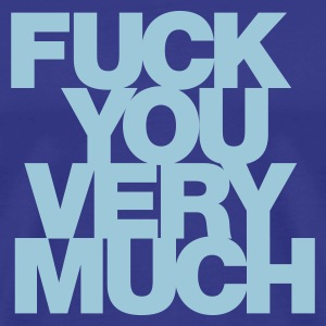 Fuck you very much T-Shirts - Men's Premium T-Shirt