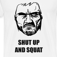 Design ~ SHUT UP AND SQUAT - White