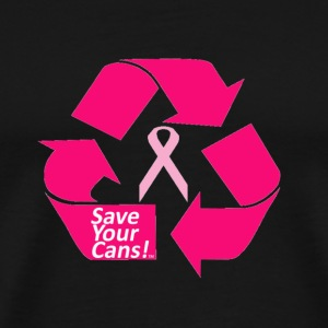 save your cans  T-Shirts - Men's Premium T-Shirt