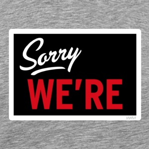 Sorry WE ARE T-Shirts - Men's Premium T-Shirt