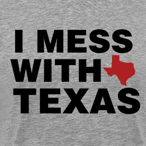 I mess with Texas - Men's Premium T-Shirt