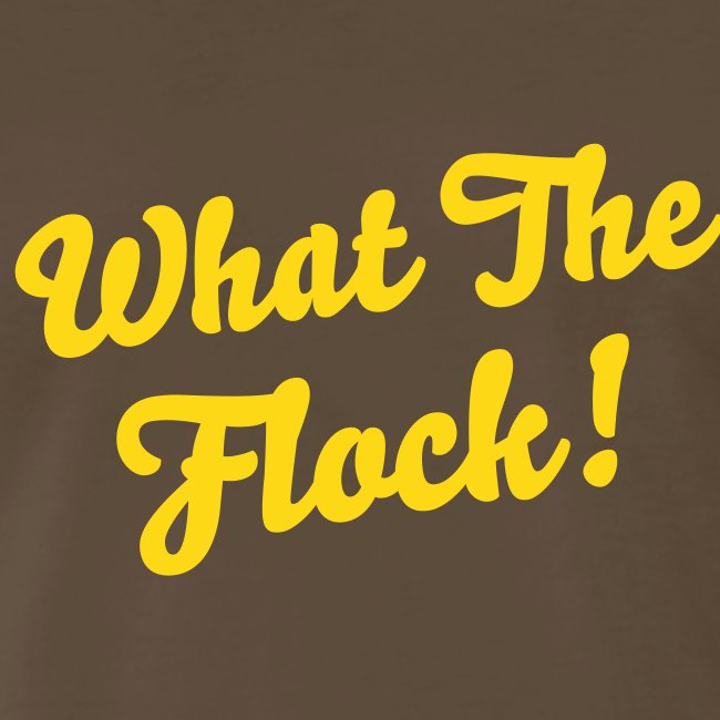 What the flock!