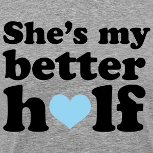 Couples She's My Better Half - Men's Premium T-Shirt