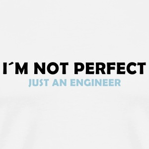 i´m not perfect - just an engineer T-Shirts - Men's Premium T-Shirt