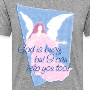 GOD IS BUSY, but I can help you! | men's heavyweight shirt - Men's Premium T-Shirt