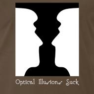 Design ~ Optical Illusions Suck Funny T-Shirt