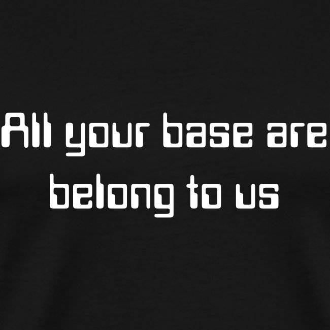 All your base...