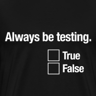 Design ~ Always be testing
