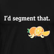 Design ~ I'd segment that