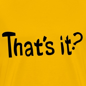 That's it? txt vector - Men's Premium T-Shirt