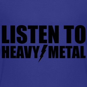 Listen to Heavy Metal - Kids' Premium T-Shirt