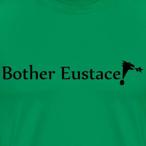 Bother Eustace! (Light Shirts)