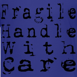 Fragile Handle With Care - Kids' Premium T-Shirt