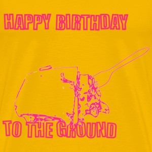 Happy Birthday to the Ground - Men's  T - Men's Premium T-Shirt