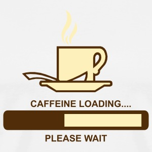 Caffeine Loading Please Wait T-Shirts - Men's Premium T-Shirt