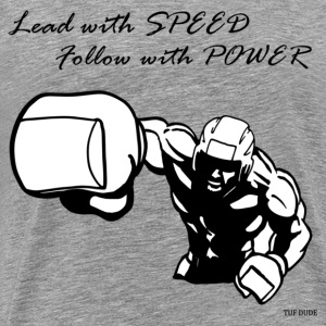 Lead with SPEED Follow with POWER T-Shirts - Men's Premium T-Shirt