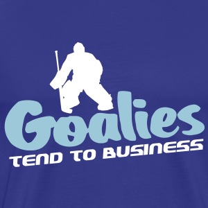 Goalies Tend To Business (hockey design) T-Shirts - Men's Premium T-Shirt