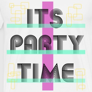 It's Party Time T-Shirts - Men's Premium T-Shirt