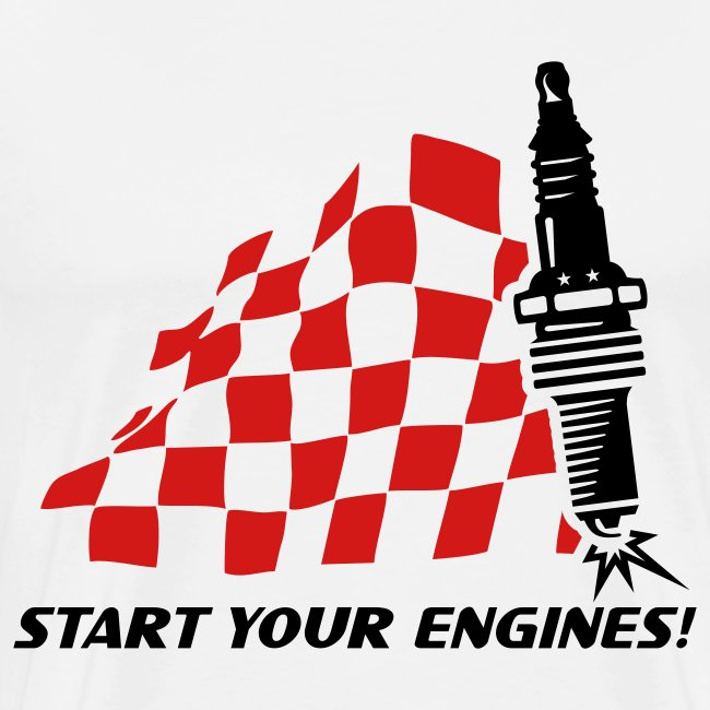 Start you engines!