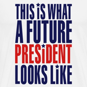 This is what a future president looks like T-Shirts - Men's Premium T-Shirt