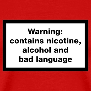 Warning: contains, nicotine, alcohol and bad language T-Shirts - Men's Premium T-Shirt