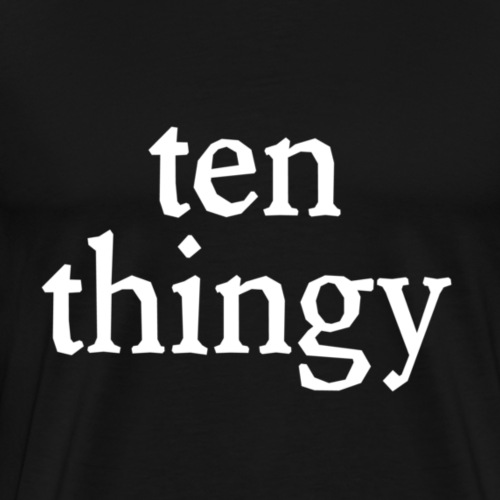 Ten Thingy - for Dark Shirts