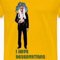 I Have Reservations Tee