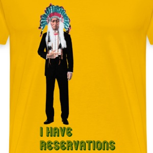 I Have Reservations Tee - Men's Premium T-Shirt