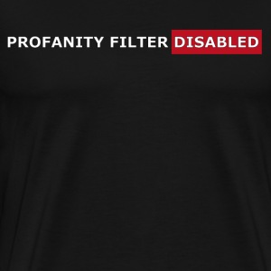 PROFANITY FILTER - Men's Premium T-Shirt