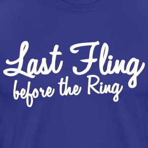 last fling before the ring wedding  T-Shirts - Men's Premium T-Shirt