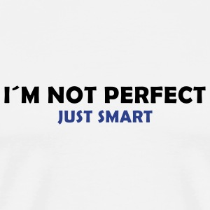 i´m not perfect - just smart T-Shirts - Men's Premium T-Shirt