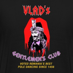 Vlad's Gentlemen's Club...Voted Romania's Best Pole Dancing Since 1456 T-Shirts