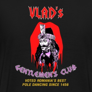 Vlad's Gentlemen's Club...Voted Romania's Best Pole Dancing Since 1456 T-Shirts - Men's Premium T-Shirt