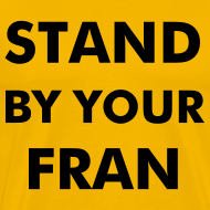 Design ~ Stand By Your Fran