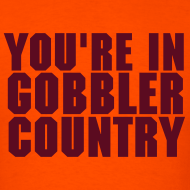 Design ~ You're In Gobbler Country Shirt