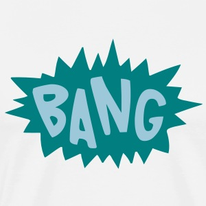 Bang T-Shirts - Men's Premium T-Shirt