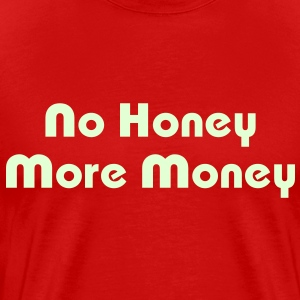 No Honey More Money T-Shirts - Men's Premium T-Shirt