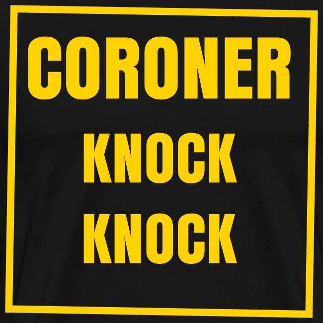 Coroner Knocking Shirt
