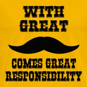 With Great Moustache Comes Great Responsibility T-Shirts - Men's Premium T-Shirt