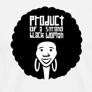 Product of a Strong Black Woman - By Camrin William - Men's Premium T-Shirt