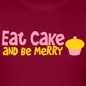 EAT CAKE AND BE MERRY cupcake birthday design T-Shirts - Men's T-Shirt