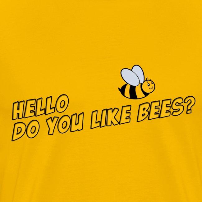 Mens Tee: Do You Like Bees?