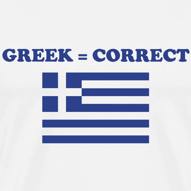 Mens Greek = Correct Heavy T