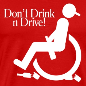 Dont drink and Drive T-Shirts - Men's Premium T-Shirt