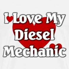 I love my Diesel  mechanic