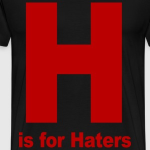 H is for Haters Jersey Shore T-Shirts - stayflyclothing.com - Men's Premium T-Shirt